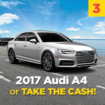 2017 Audi A4 or TAKE THE CASH!