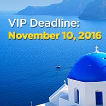 VIP Deadline: November 10, 2016
